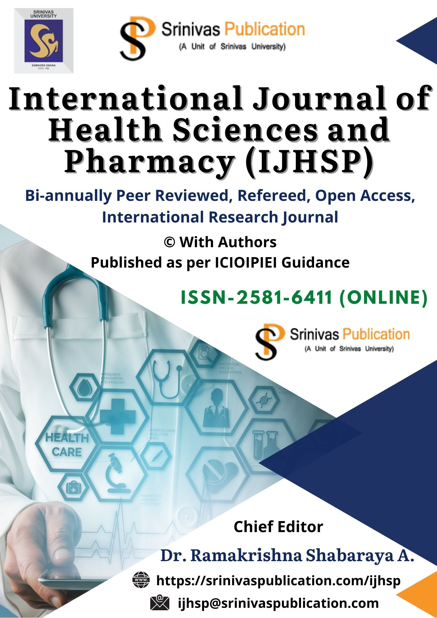 International Journal of Health Sciences and Pharmacy (IJHSP) is an international, not-for-profit, open-access bi-annual online Refereed journal that accepts research works from scholars, academicians, professors, doctorates, lecturers and corporate in their respective expertise of studies. The aim of IJHSP is to publish peer reviewed research and review articles. The mission of this journal is to publish original contributions in its field to promote research in various disciplines. IJHSP aims to bring pure academic research and more practical publications.  So it covers the full range of research applied to various sciences that meet the future demands. All submitted articles should report original, previously unpublished (experimental or theoretical) research and results. All the submissions in the scope of IJHSP will be peer-reviewed. All submissions are also checked for plagiarism. The length of the manuscript must be between five (5) to twenty (20) journal pages excluding references.